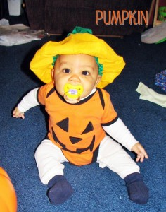 2005 - He's 5 months old, it's his first Halloween and he's a pumpkin!